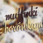 Kuchnia: Muffinki z borówkami
