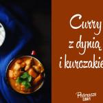 Kuchnia: Curry z dynią i kurczakiem