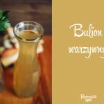 Zupa na ten weekend: Bulion warzywny