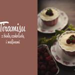 Kuchnia: Tiramisu z białą czekoladą i malinami