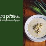 Zupa na ten weekend: Porowa z mięsem mielonym na serku topionym