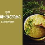 Zupa na ten weekend: Ziemniaczana z rozmarynem