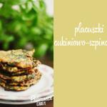 Kuchnia: Placuszki cukiniowo-szpinakowe